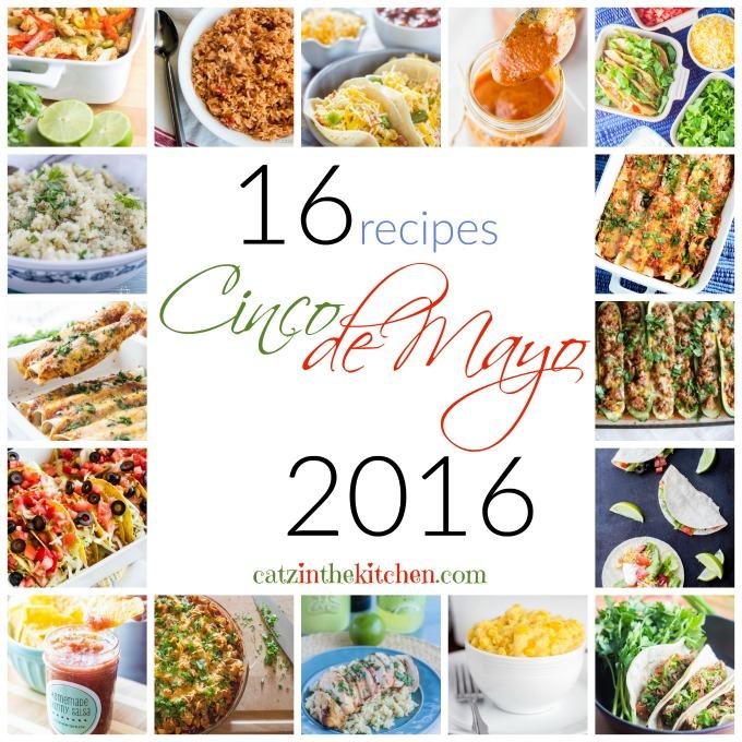 16 Recipes for Cinco de Mayo 2016 | Catz in the Kitchen | catzinthekitchen.com | #CincoDeMayo #Mexican #Recipes